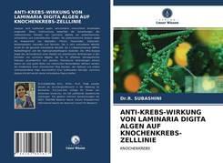 ANTI-KREBS-WIRKUNG VON LAMINARIA DIGITA ALGEN AUF KNOCHENKREBS-ZELLLINIE