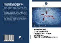Beziehungen konditionieren: Evaluierung eines politischen Konditionalitätsansatzes