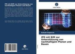 IPD mit BIM zur Unterstützung von nachhaltigem Planen und Bauen