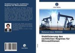 Stabilisierung des rechtlichen Regimes für Ölinvestitionen