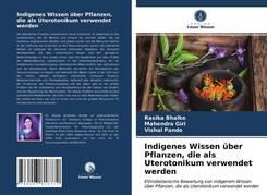 Indigenes Wissen über Pflanzen, die als Uterotonikum verwendet werden