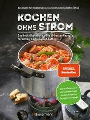 Kochen ohne Strom - Das Notfallkochbuch - Die 50 besten Rezepte für Alltag, Camping und Notfall