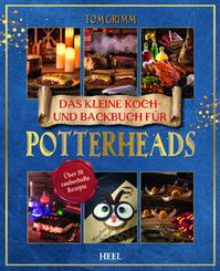 Das kleine Koch- und Backbuch für Potterheads - Das inoffizielle Harry Potter Koch- und Backbuch