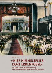 »Hier Himmelsfeier, dort Erdenposse«Die Kieler Theater im Ersten Weltkrieg zwischen Patriotismus, hoher Kunst und Ablenk