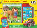 Hallo, Bauernhof-Tiere! - Pappbilderbuch und Spiel-Smartphone mit über 20 Geräuschen