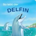 Tierkindergeschichten - So lebt der Delfin