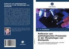 Reflexion von pathologischen Prozessen in der Morphologie von Bioliquids