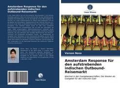 Amsterdam Response für den aufstrebenden indischen Outbound-Reisemarkt