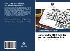 Umfang der Ethik bei der Korruptionsbekämpfung