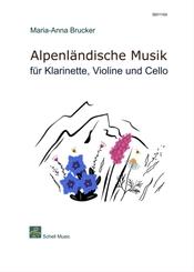 Alpenländische Musik für Klarinette, Violine und Cello, 3 Teile
