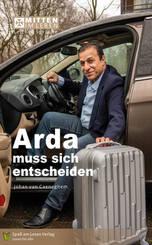 Arda muss sich entscheiden
