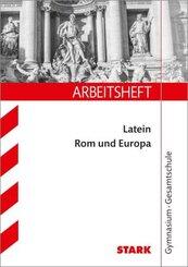 STARK Arbeitsheft Gymnasium - Latein: Rom und Europa