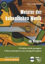 Meister der kubanischen Musik für Gitarre, m. 1 Audio-CD