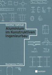 Aluminium im Konstruktiven Ingenieurbau