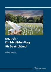 Neutral! - Ein friedlicher Weg für Deutschland