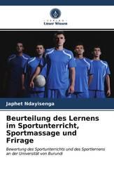 Beurteilung des Lernens im Sportunterricht, Sportmassage und Frirage