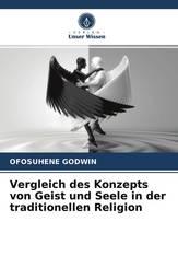 Vergleich des Konzepts von Geist und Seele in der traditionellen Religion