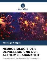 NEUROBIOLOGIE DER DEPRESSION UND DER ALZHEIMER-KRANKHEIT