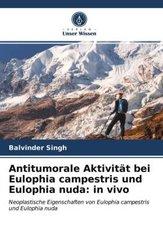 Antitumorale Aktivität bei Eulophia campestris und Eulophia nuda: in vivo
