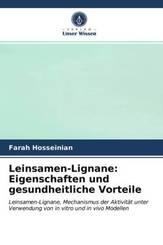 Leinsamen-Lignane: Eigenschaften und gesundheitliche Vorteile