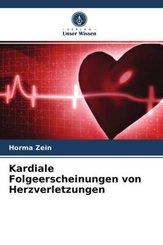 Kardiale Folgeerscheinungen von Herzverletzungen