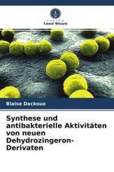 Synthese und antibakterielle Aktivitäten von neuen Dehydrozingeron-Derivaten