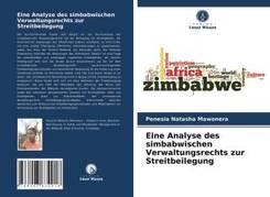 Eine Analyse des simbabwischen Verwaltungsrechts zur Streitbeilegung
