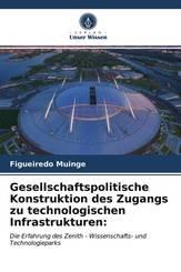 Gesellschaftspolitische Konstruktion des Zugangs zu technologischen Infrastrukturen: