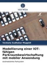 Modellierung einer IOT-fähigen Parkraumbewirtschaftung mit mobiler Anwendung
