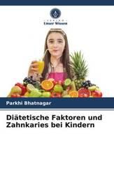 Diätetische Faktoren und Zahnkaries bei Kindern