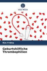 Geburtshilfliche Thrombophilien