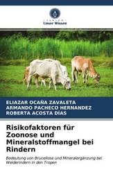 Risikofaktoren für Zoonose und Mineralstoffmangel bei Rindern