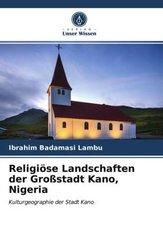 Religiöse Landschaften der Großstadt Kano, Nigeria