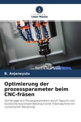 Optimierung der prozessparameter beim CNC-fräsen