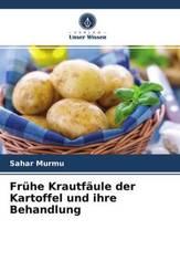 Frühe Krautfäule der Kartoffel und ihre Behandlung