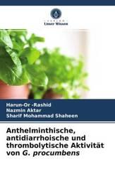 Anthelminthische, antidiarrhoische und thrombolytische Aktivität von G. procumbens