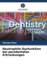 Neutrophile Dysfunktion bei parodontalen Erkrankungen