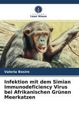 Infektion mit dem Simian Immunodeficiency Virus bei Afrikanischen Grünen Meerkatzen