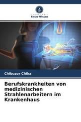 Berufskrankheiten von medizinischen Strahlenarbeitern im Krankenhaus