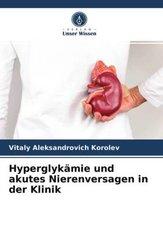 Hyperglykämie und akutes Nierenversagen in der Klinik