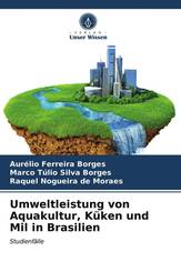 Umweltleistung von Aquakultur, Küken und Mil in Brasilien