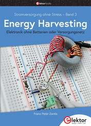 Stromversorgung ohne Stress: Stromversorgung ohne Stress / Energy Harvesting