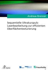 Sequentielle Ultrakurzpuls-Laserbearbeitung zur effizienten Oberflächentexturierung