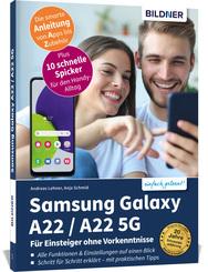 Samsung Galaxy A22 / A22 5G - Für Einsteiger ohne Vorkenntnisse