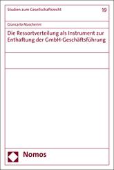 Die Ressortverteilung als Instrument zur Enthaftung der GmbH-Geschäftsführung