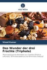 Das Wunder der drei Früchte (Triphala)