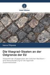 Die Visegrad-Staaten an der Ostgrenze der EU