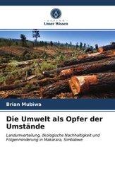 Die Umwelt als Opfer der Umstände