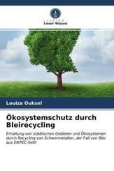 Ökosystemschutz durch Bleirecycling