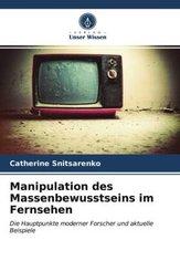 Manipulation des Massenbewusstseins im Fernsehen